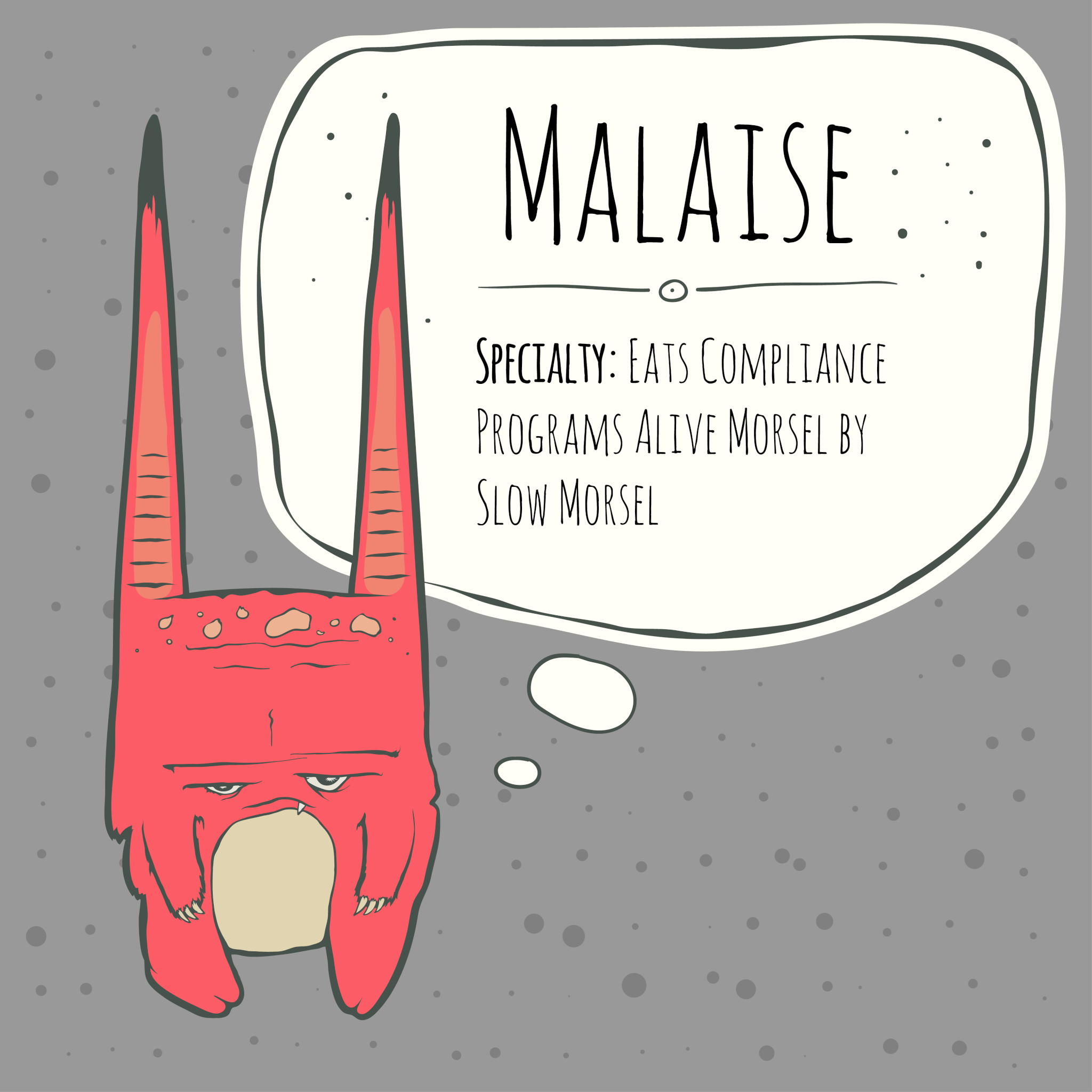 Know Your Compliance Monsters: Malaise